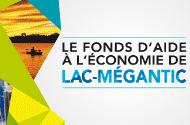 Un fonds pour appuyer les projets à Lac-Mégantic