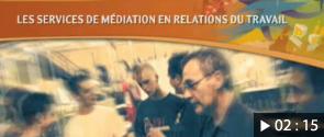 Services offerts en relations du travail (services en médiation)