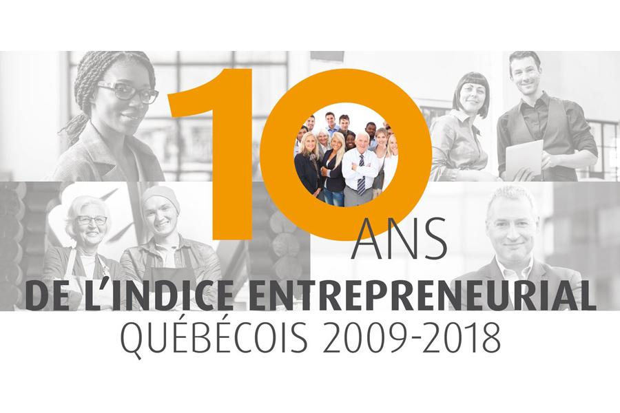 Les 10 ans de l'Indice entrepreneurial québécois.